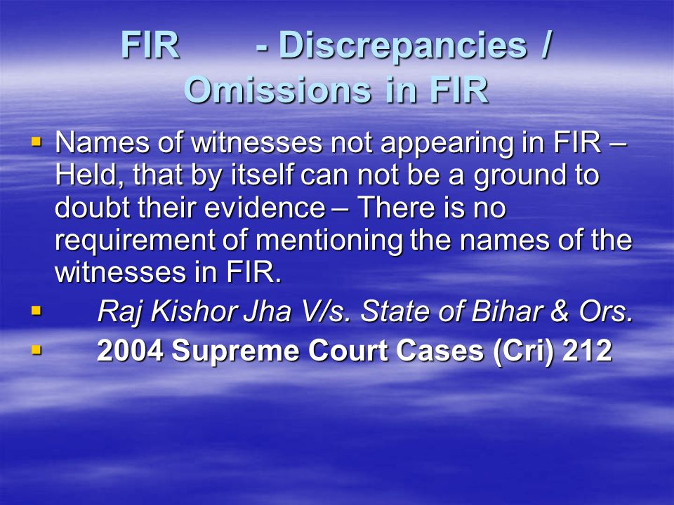 FIR - Discrepancies / Omissions in FIR