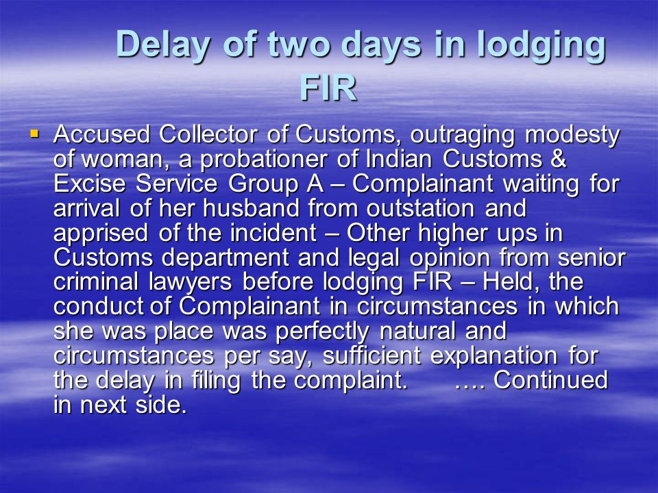 Delay of two days in lodging FIR