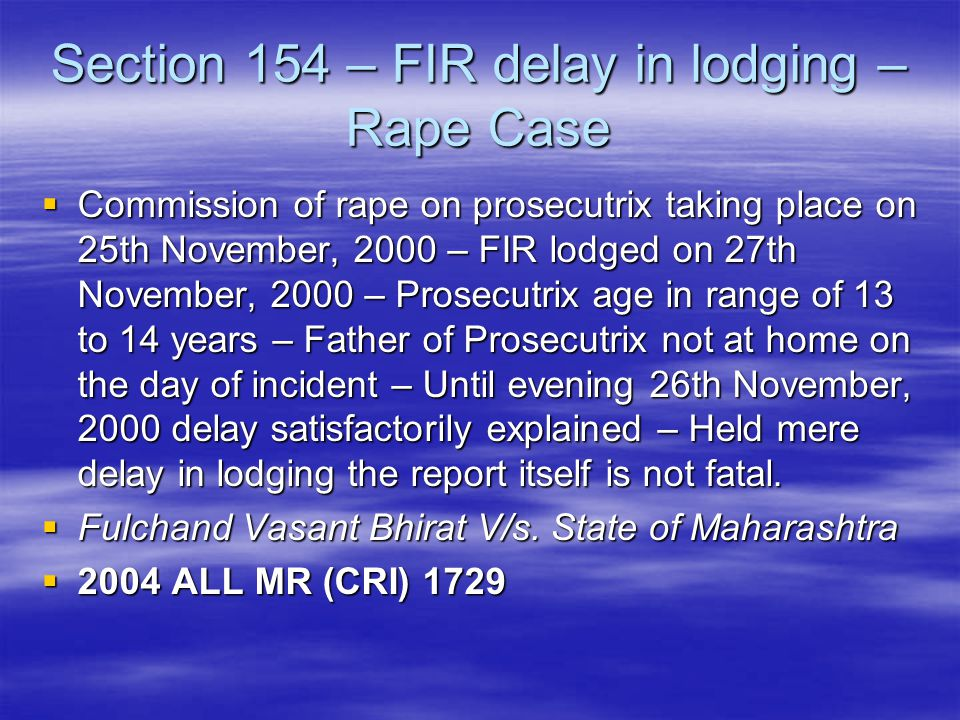 Section 154 – FIR delay in lodging – Rape Case