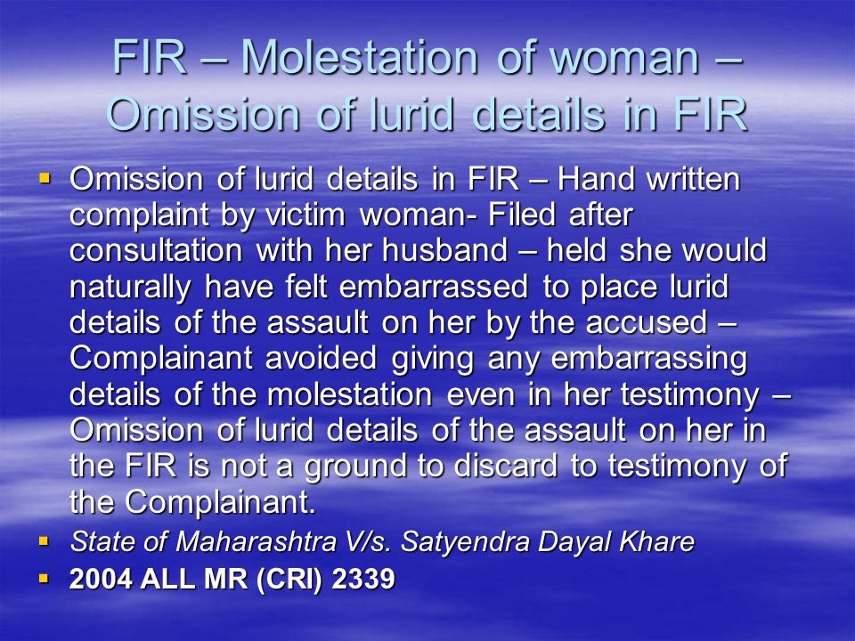 FIR – Molestation of woman – Omission of lurid details in FIR