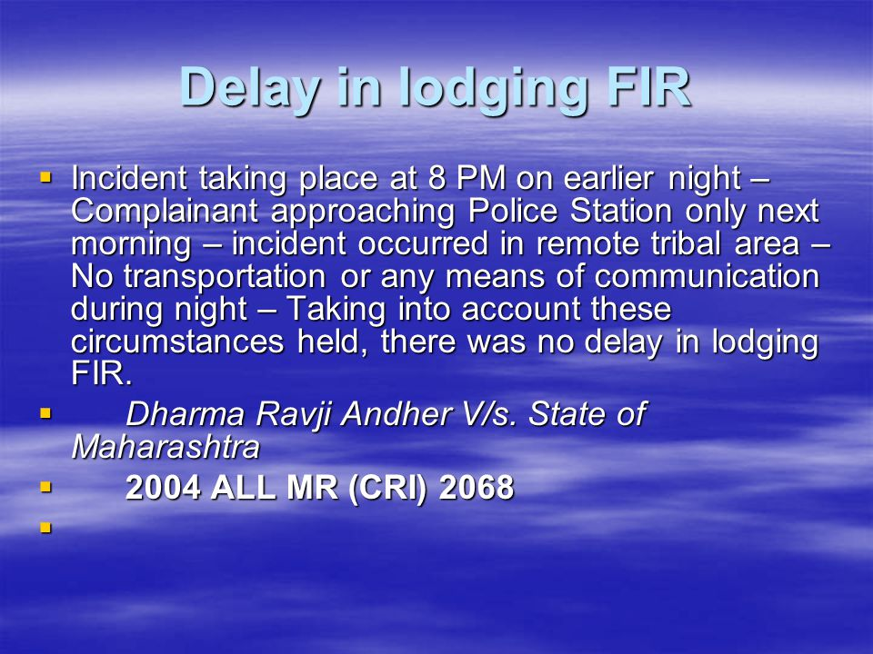 Delay in lodging FIR