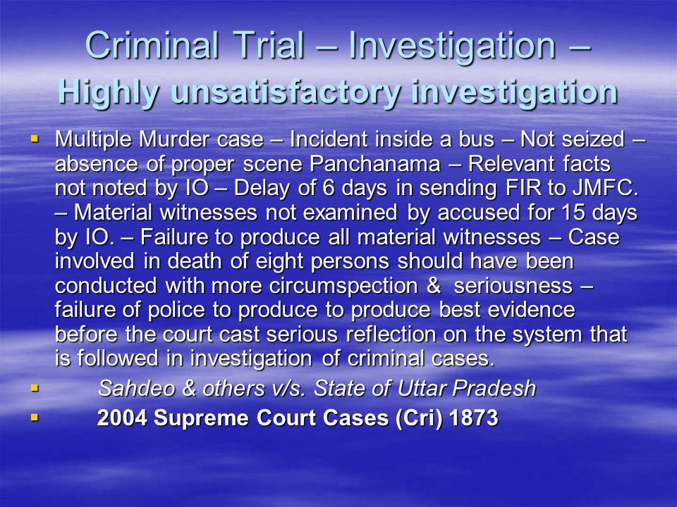 Criminal Trial – Investigation – Highly unsatisfactory investigation