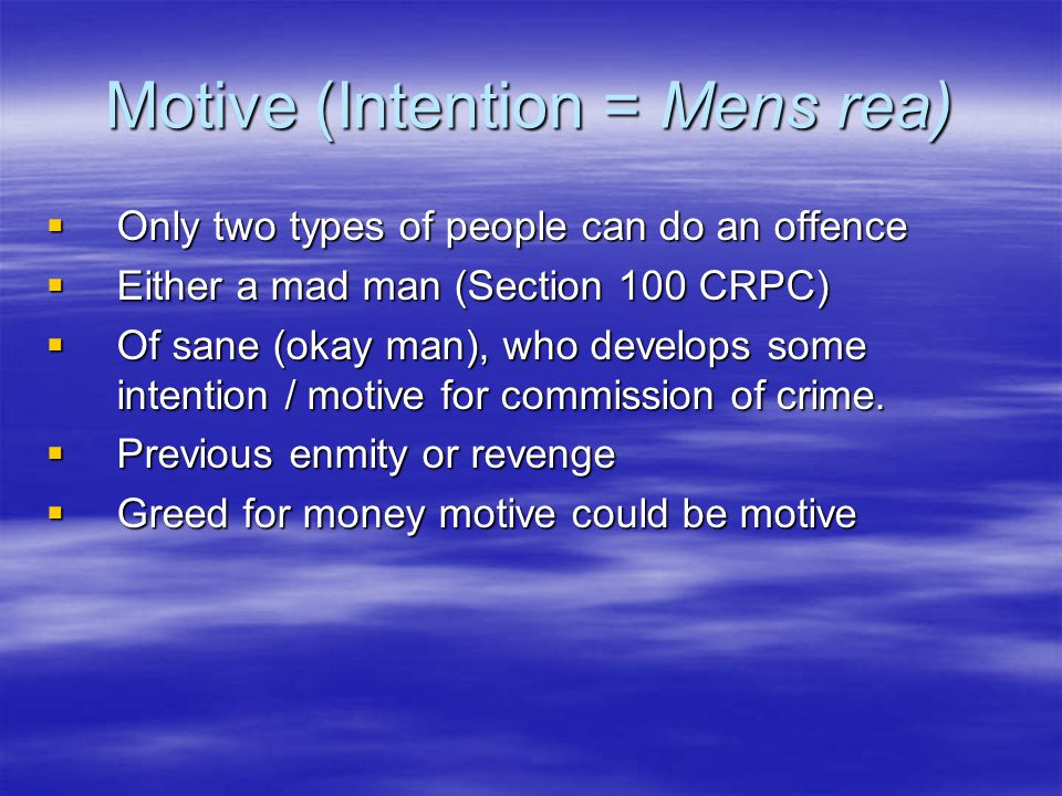 Motive (Intention = Mens rea)