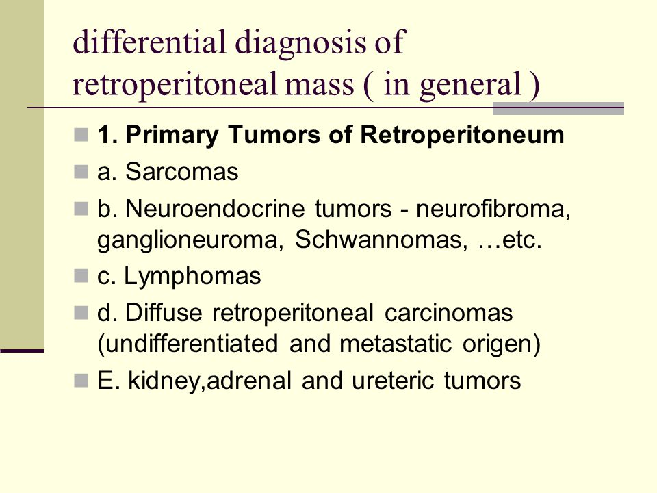 differential diagnosis of retroperitoneal mass ( in general )