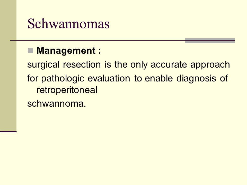 Schwannomas Management :