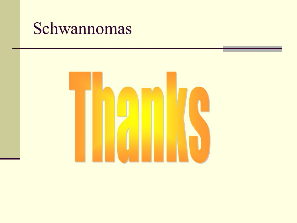 Schwannomas Thanks