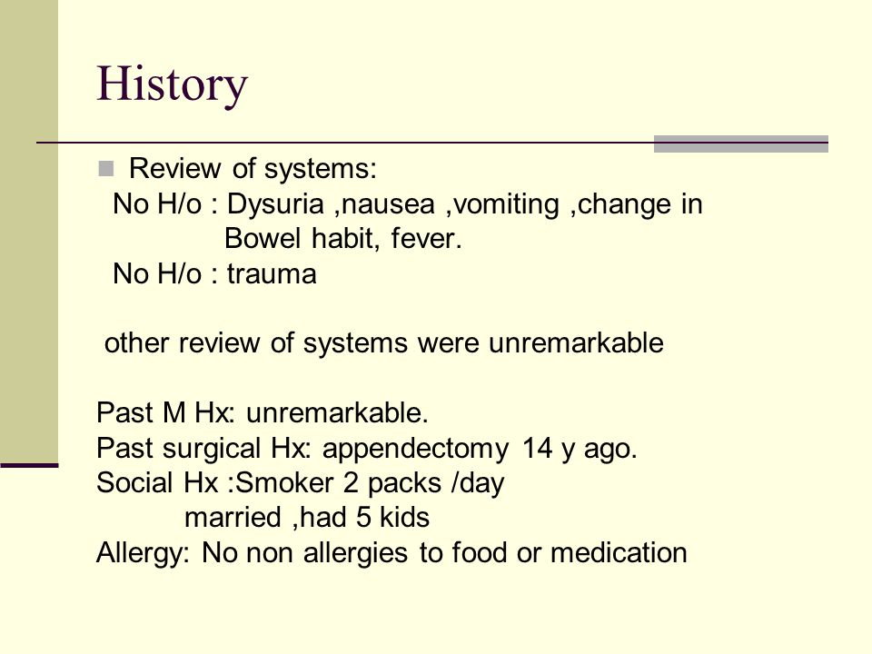 History Review of systems: