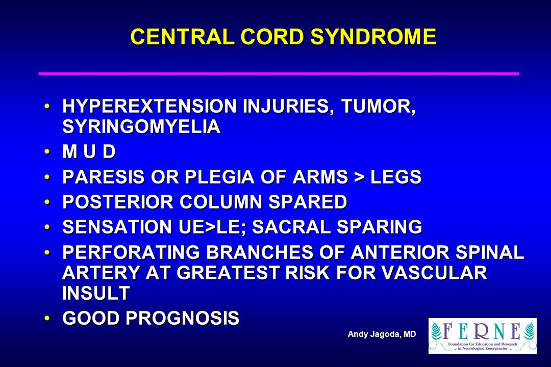 CENTRAL CORD SYNDROME HYPEREXTENSION INJURIES, TUMOR, SYRINGOMYELIA