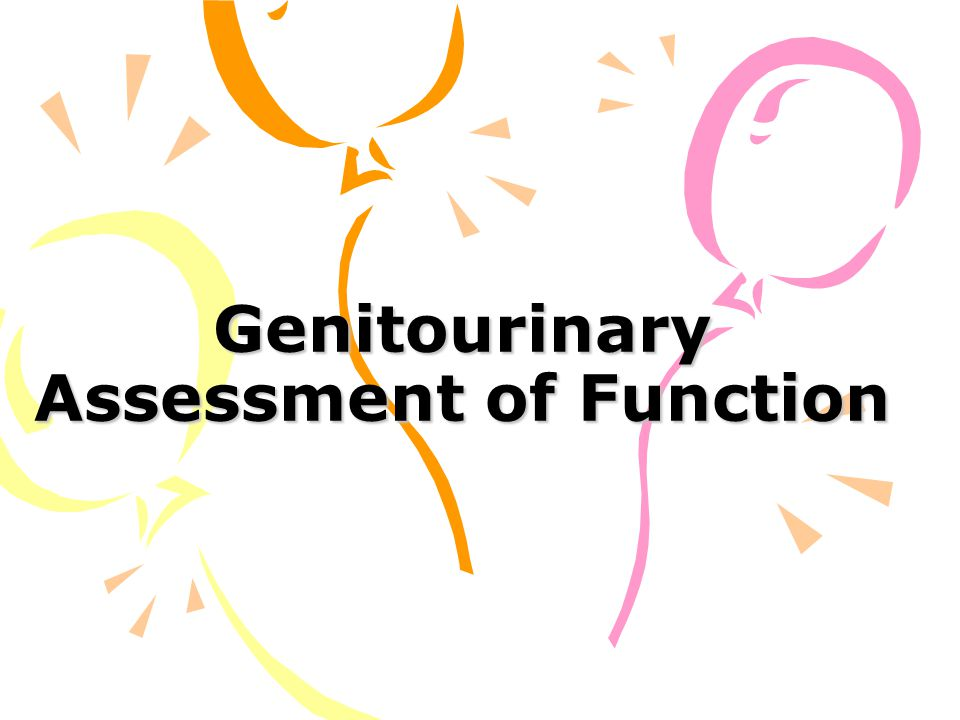 Genitourinary Assessment of Function