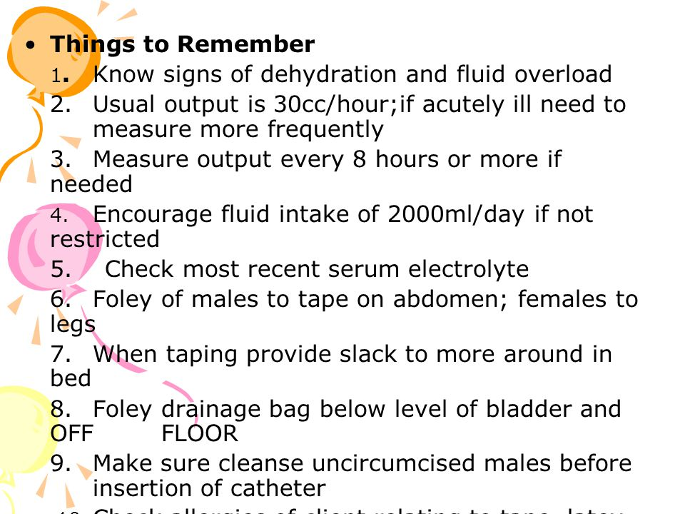 1. Know signs of dehydration and fluid overload