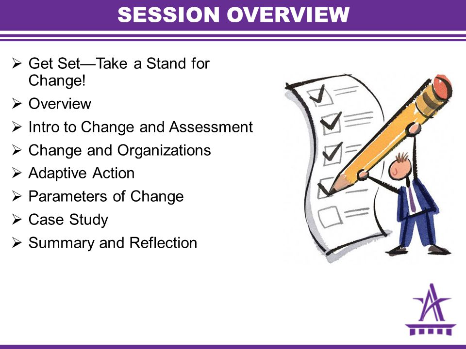 SESSION OVERVIEW Get Set—Take a Stand for Change! Overview