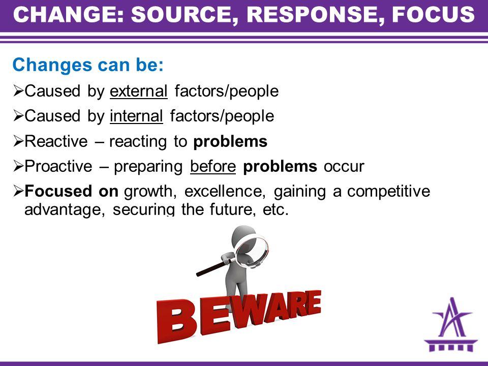 CHANGE: SOURCE, RESPONSE, FOCUS