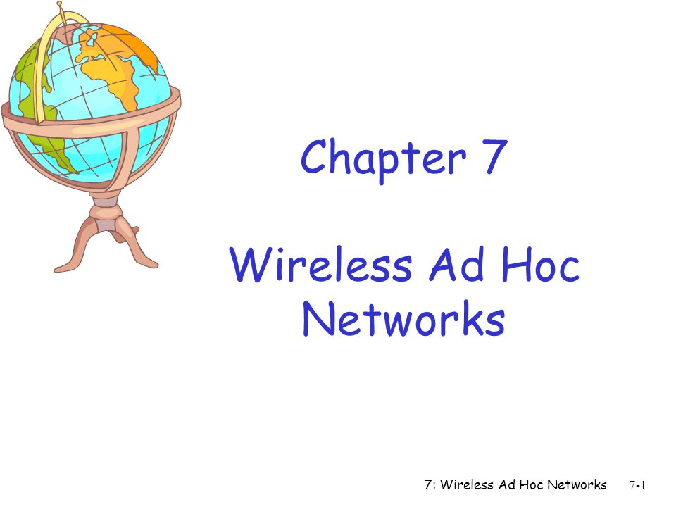 Chapter 7 Wireless Ad Hoc Networks