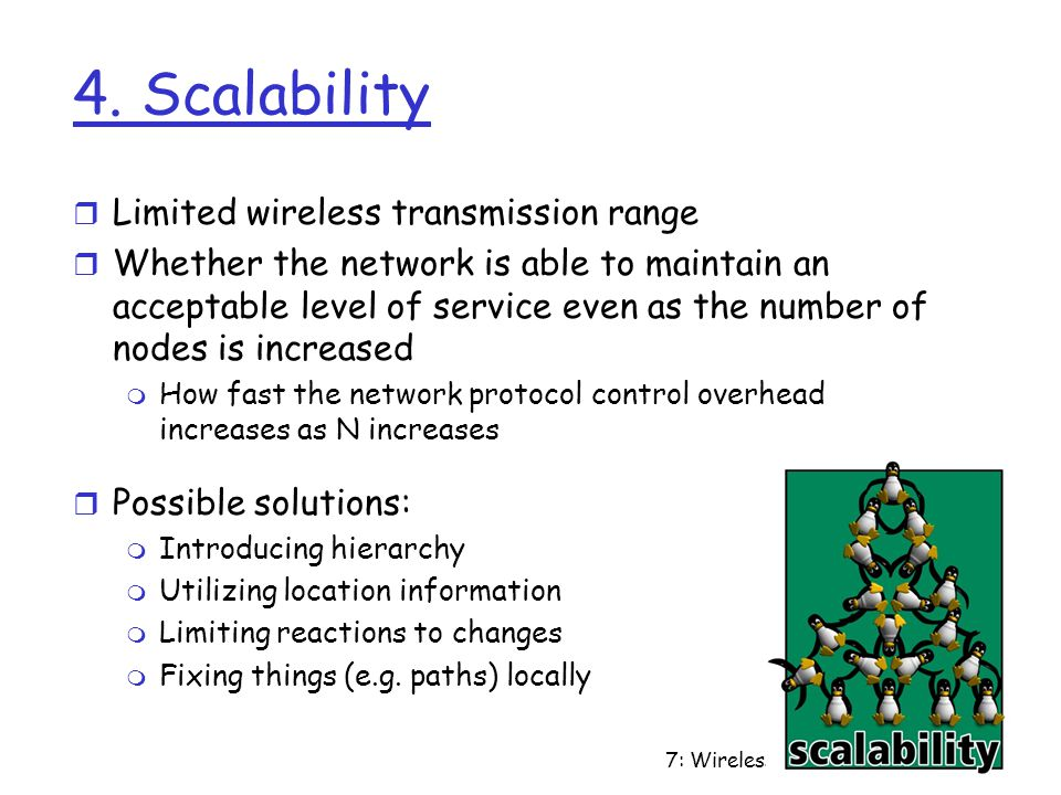 4. Scalability Limited wireless transmission range