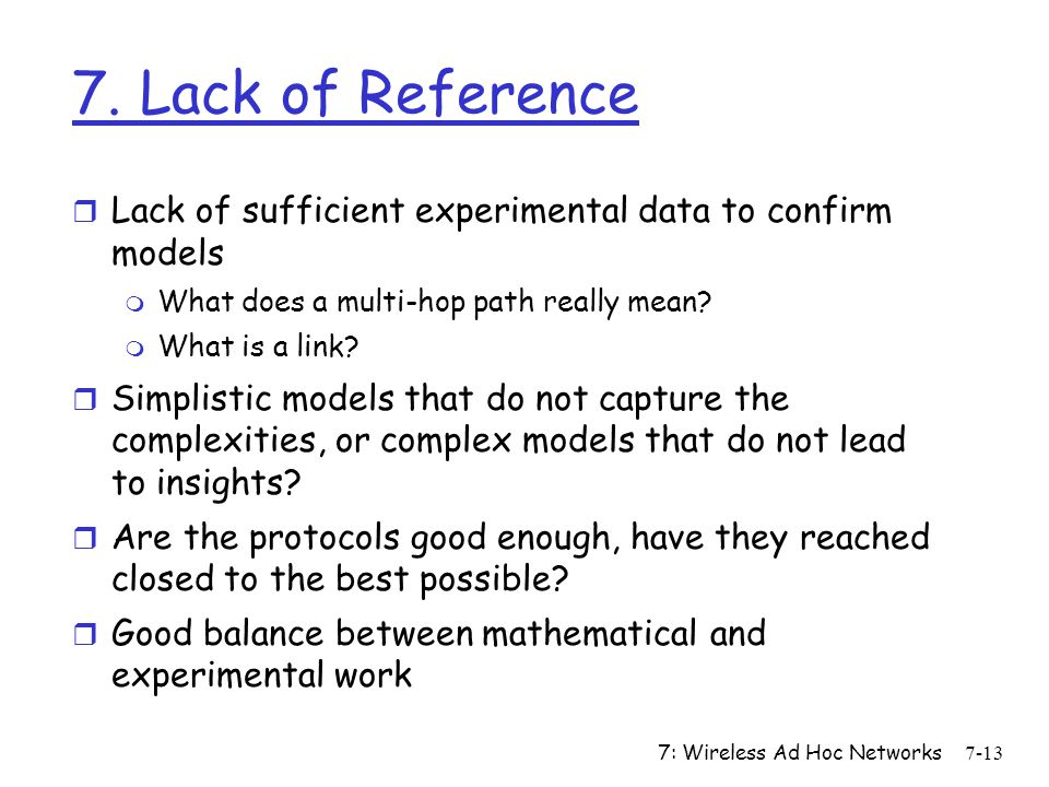 7. Lack of Reference Lack of sufficient experimental data to confirm models. What does a multi-hop path really mean