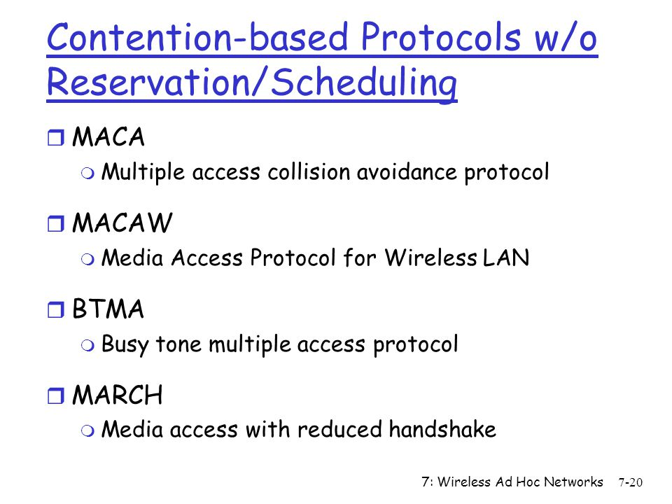 Contention-based Protocols w/o Reservation/Scheduling