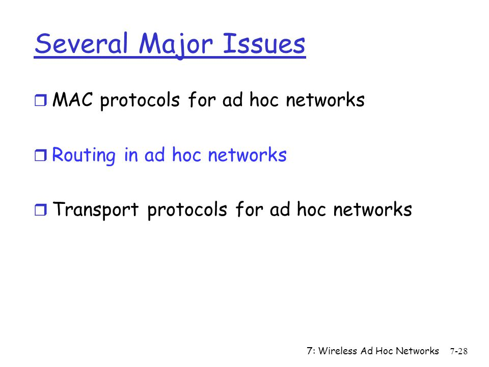 Several Major Issues MAC protocols for ad hoc networks