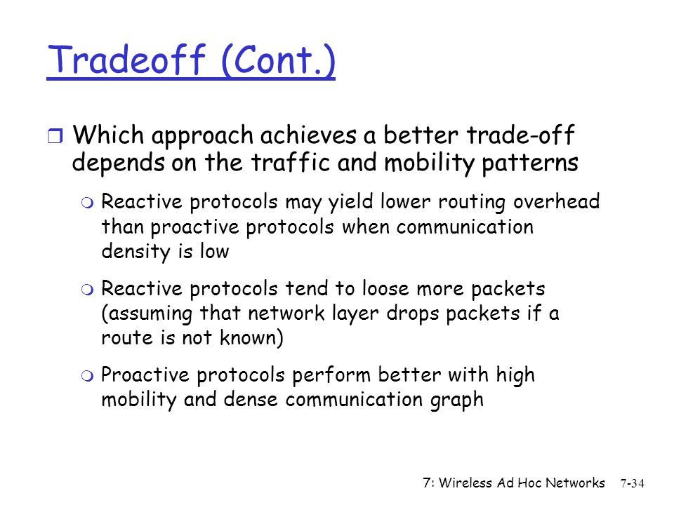 Tradeoff (Cont.) Which approach achieves a better trade-off depends on the traffic and mobility patterns.