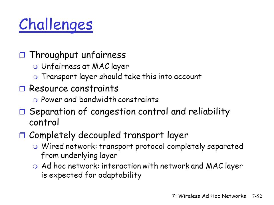 Challenges Throughput unfairness Resource constraints