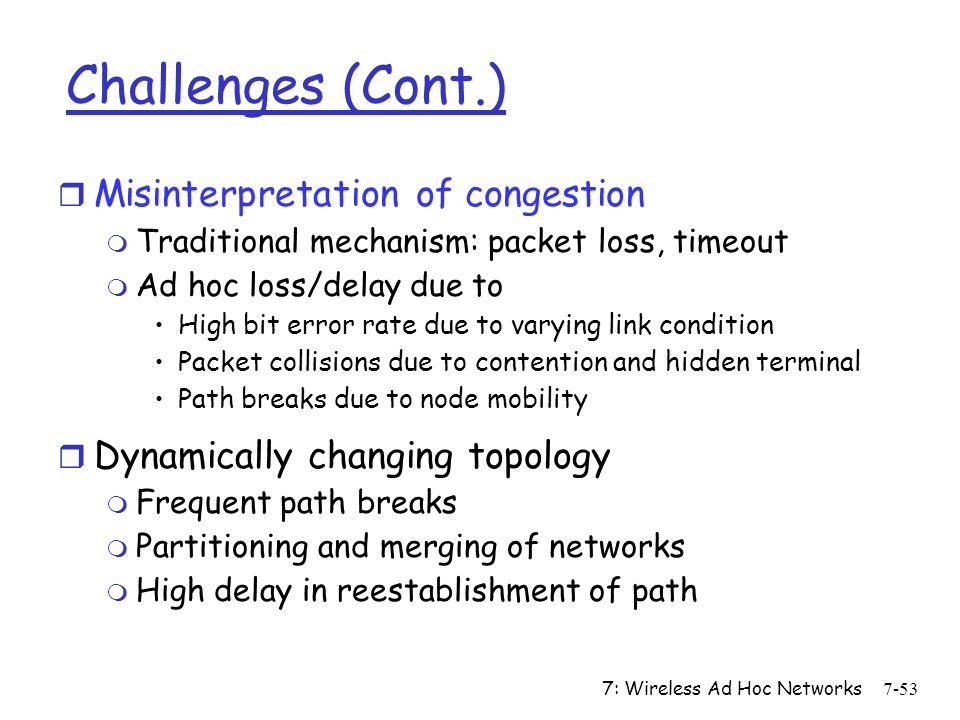 Challenges (Cont.) Misinterpretation of congestion
