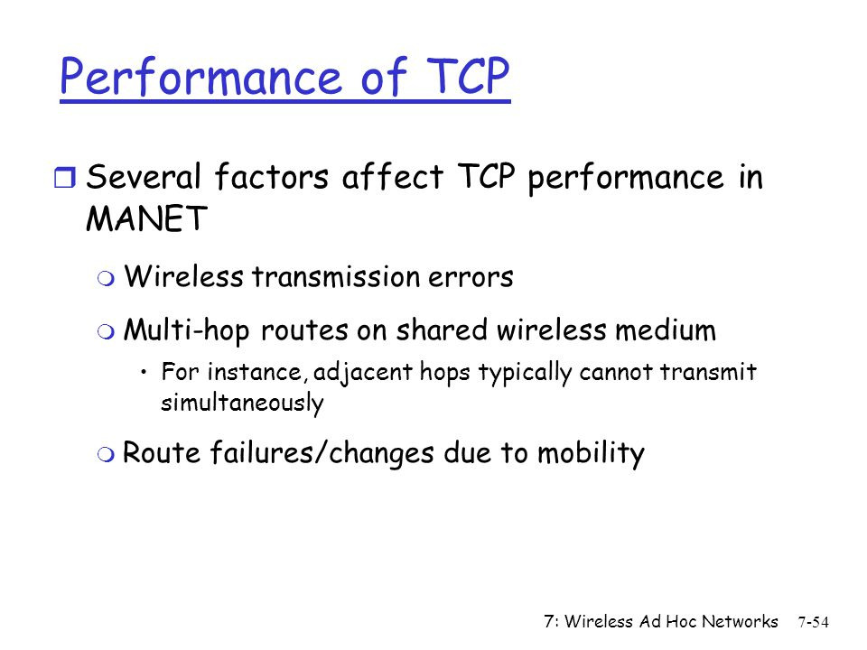 Performance of TCP Several factors affect TCP performance in MANET