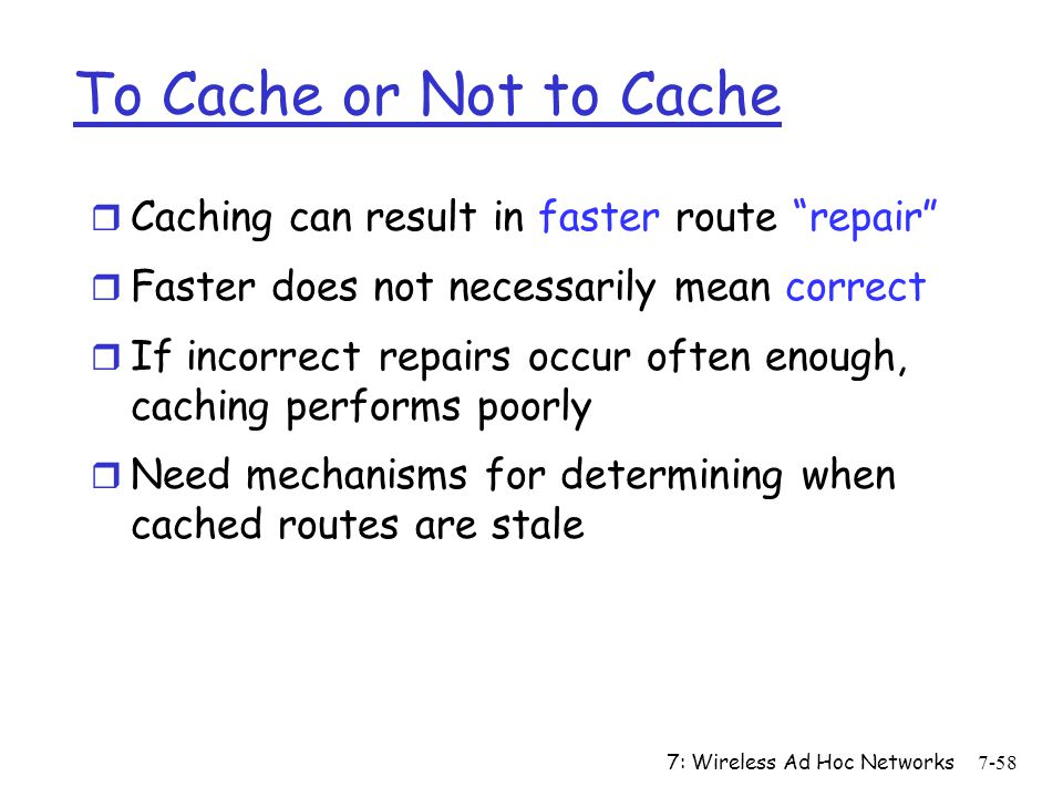 To Cache or Not to Cache Caching can result in faster route repair