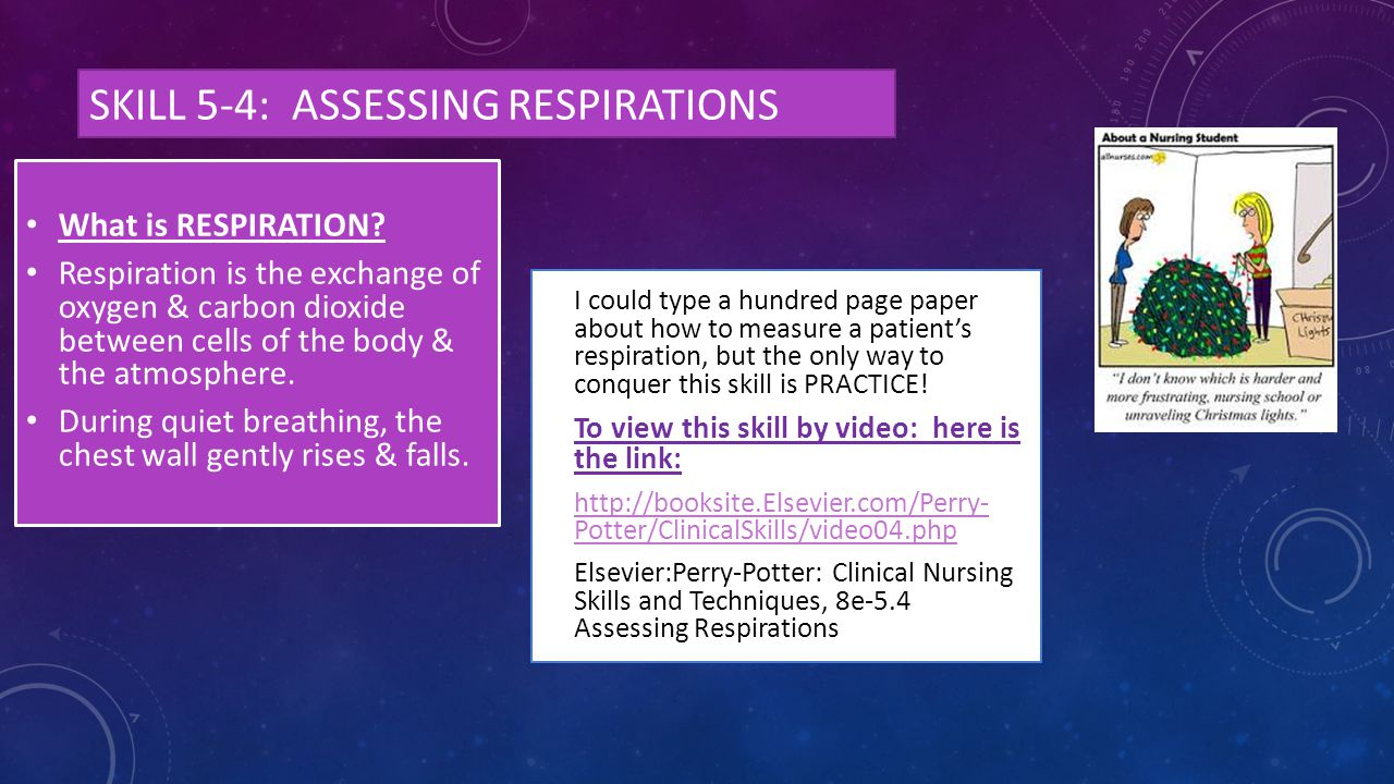 Skill 5-4: assessing respirations