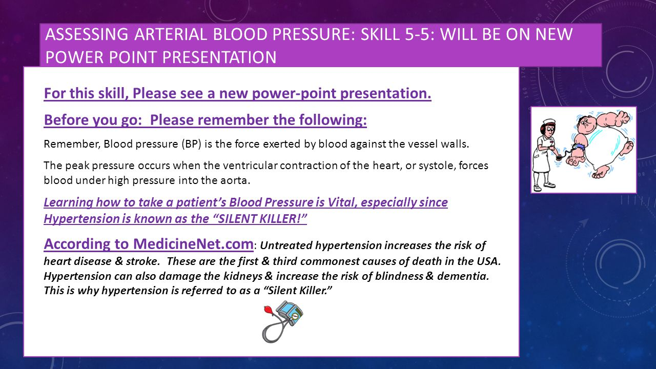 Assessing arterial blood pressure: skill 5-5: will be on new power point presentation