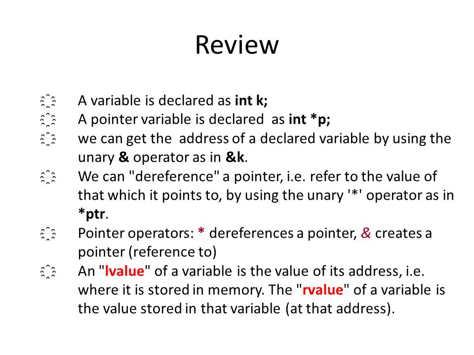 Review A variable is declared as int k;