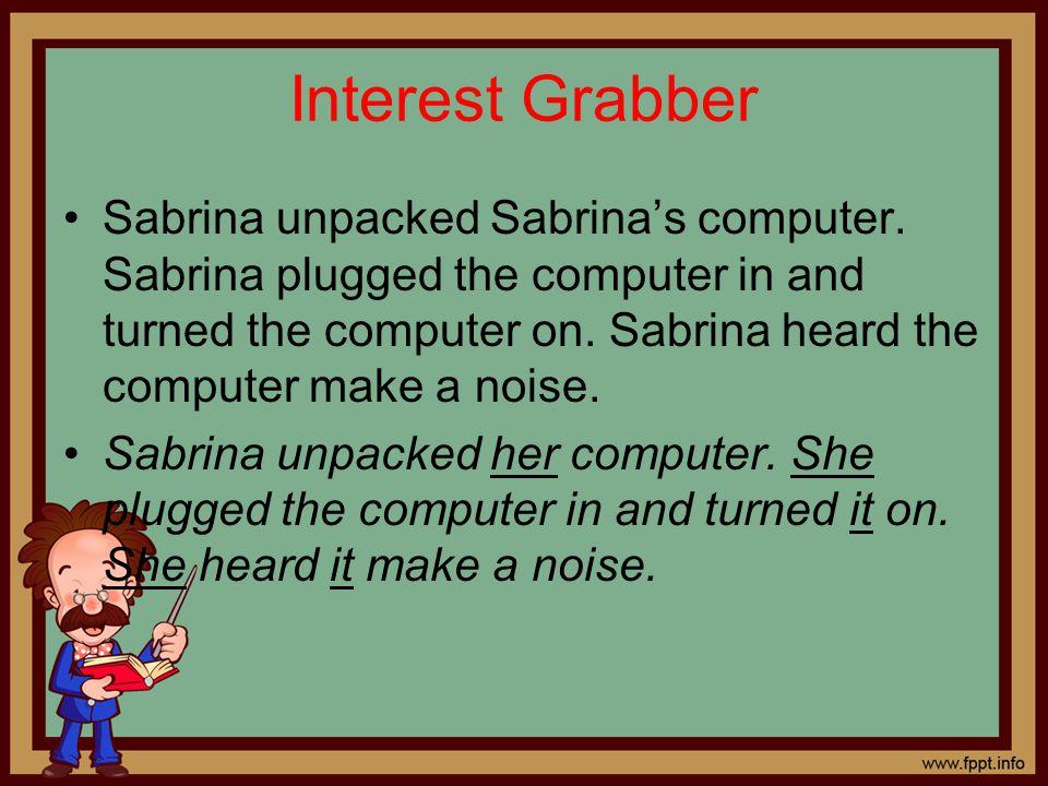 Interest Grabber