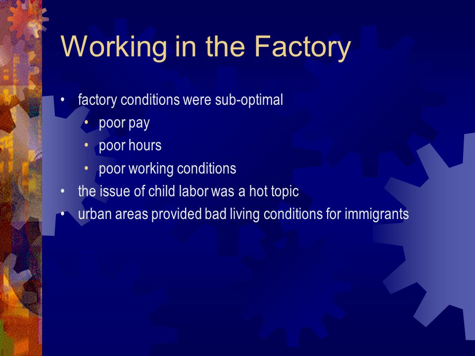 Working in the Factory factory conditions were sub-optimal poor pay