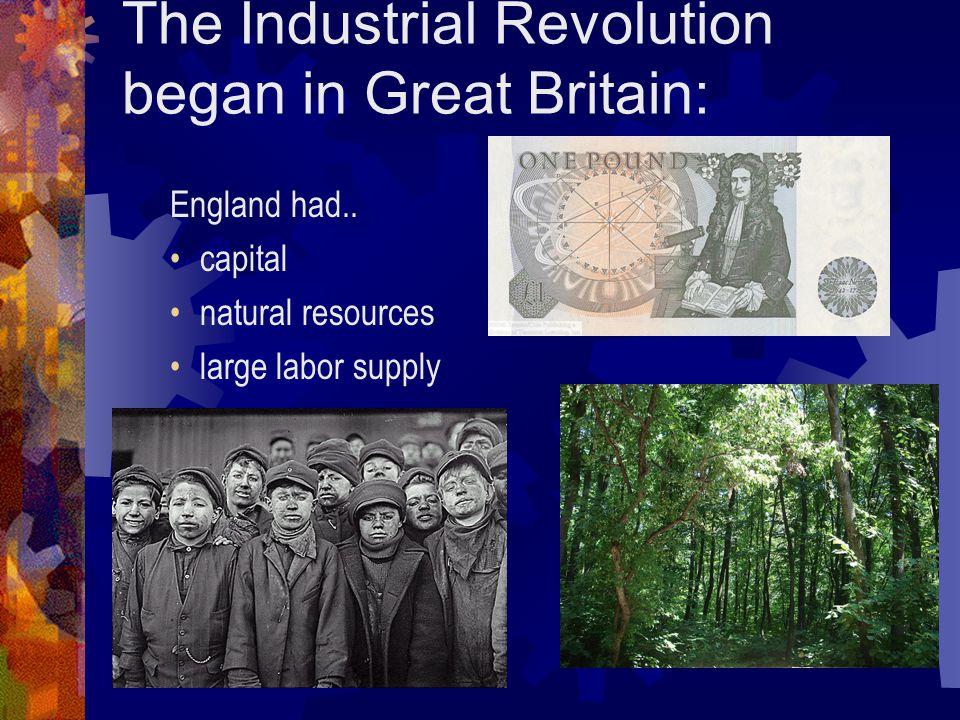 The Industrial Revolution began in Great Britain: