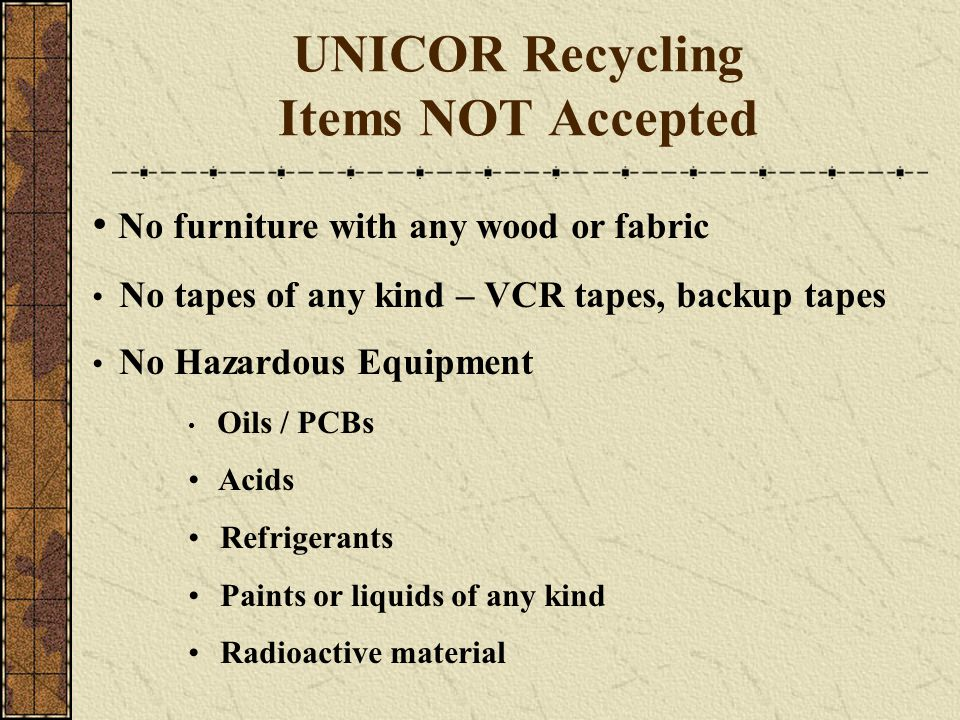UNICOR Recycling Items NOT Accepted