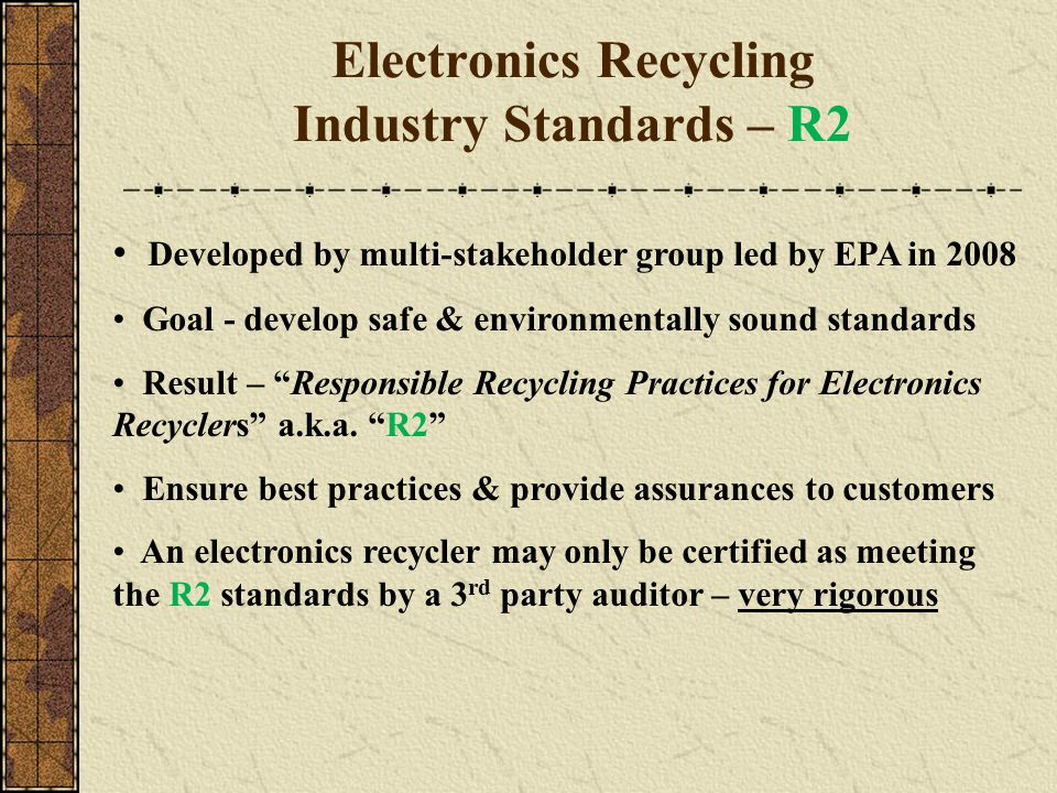 Electronics Recycling Industry Standards – R2