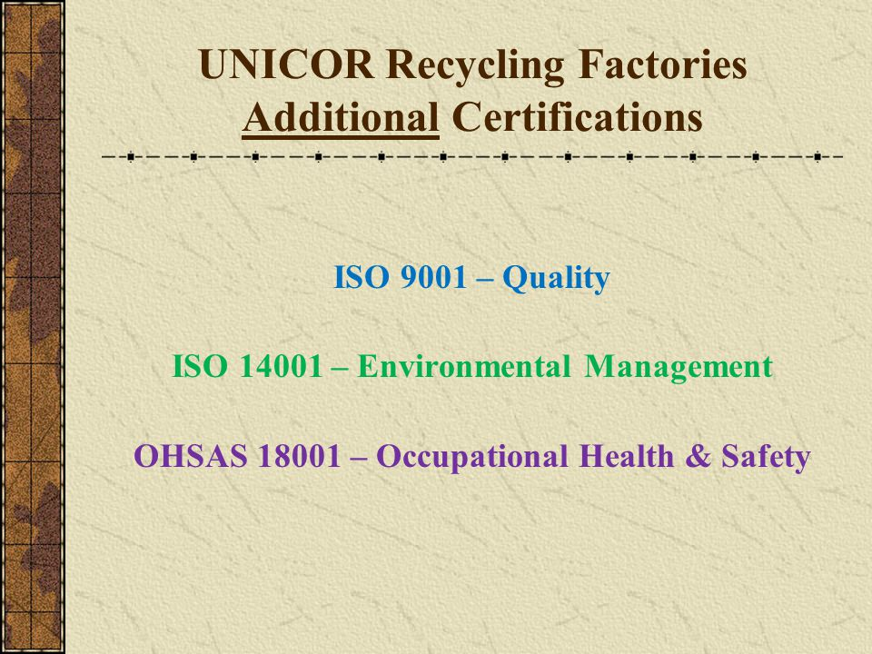 UNICOR Recycling Factories Additional Certifications
