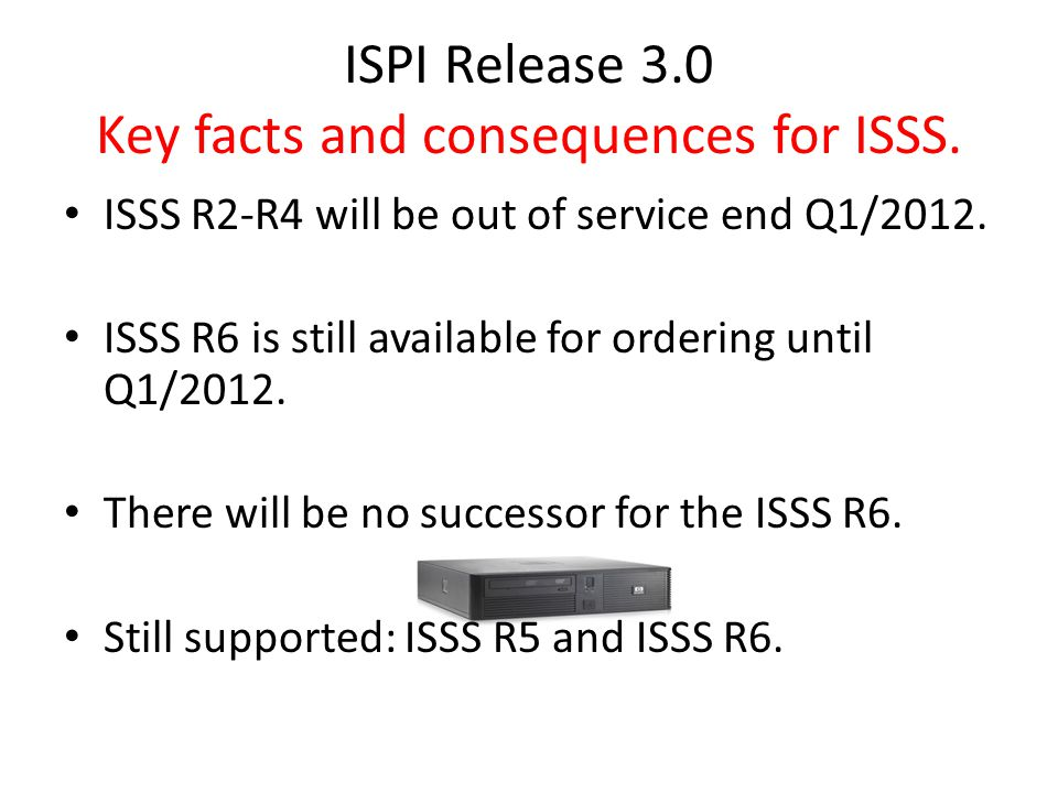 ISPI Release 3.0 Key facts and consequences for ISSS.