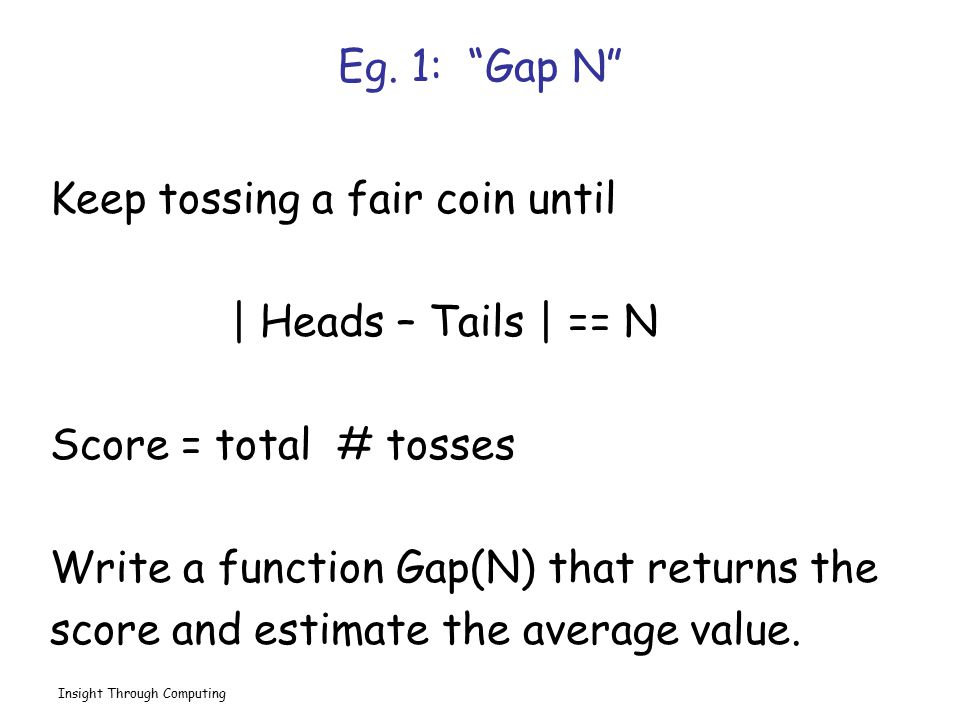 Keep tossing a fair coin until | Heads – Tails | == N