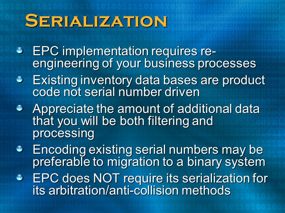 Serialization EPC implementation requires re-engineering of your business processes.