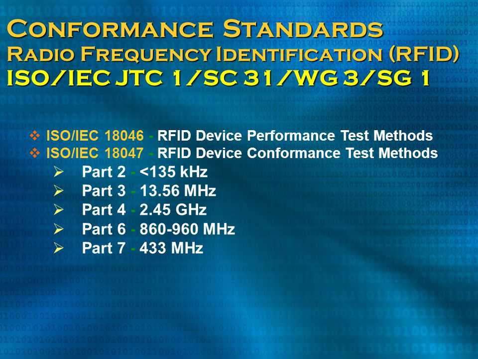 Conformance Standards Radio Frequency Identification (RFID) ISO/IEC JTC 1/SC 31/WG 3/SG 1