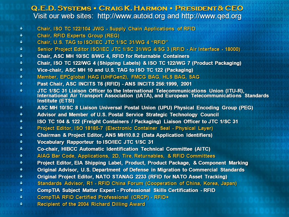 Q.E.D. Systems • Craig K. Harmon • President & CEO Visit our web sites: http://www.autoid.org and http://www.qed.org