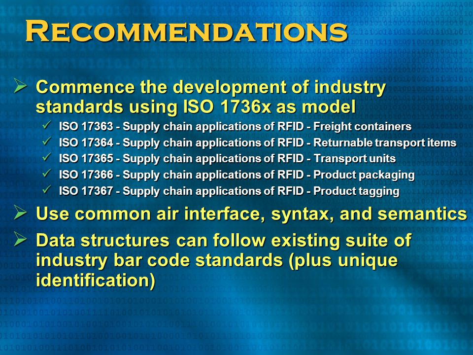 Recommendations Commence the development of industry standards using ISO 1736x as model.