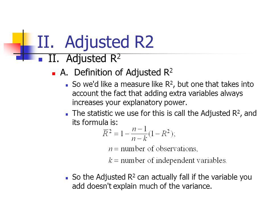 II. Adjusted R2 II. Adjusted R2 A. Definition of Adjusted R2