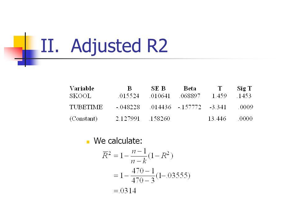 II. Adjusted R2 We calculate: