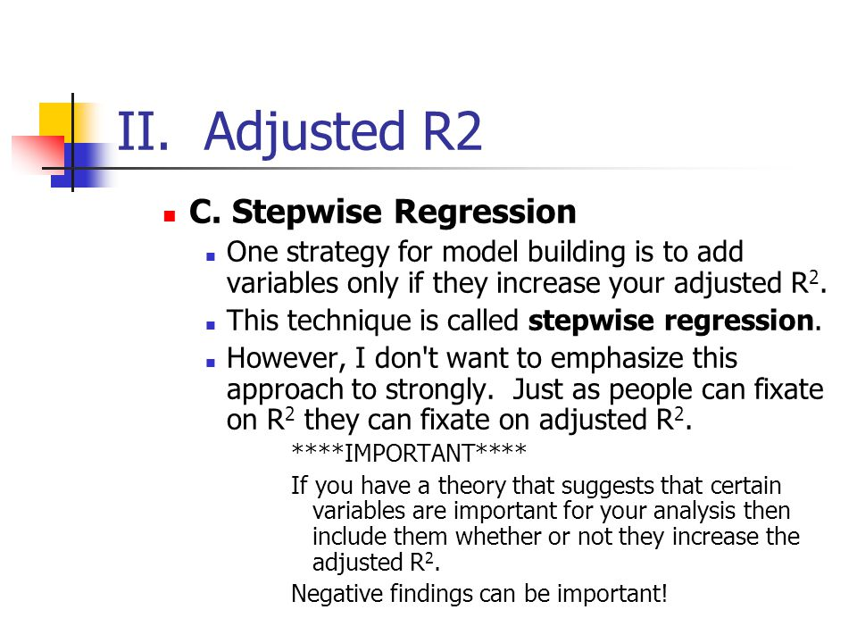 II. Adjusted R2 C. Stepwise Regression