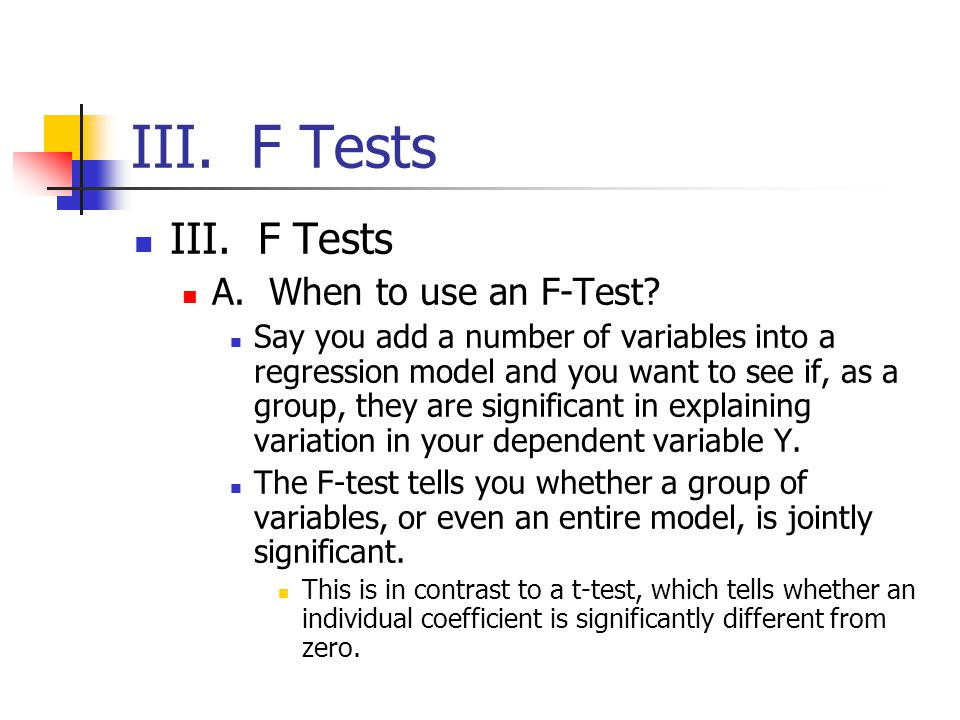 III. F Tests III. F Tests A. When to use an F-Test