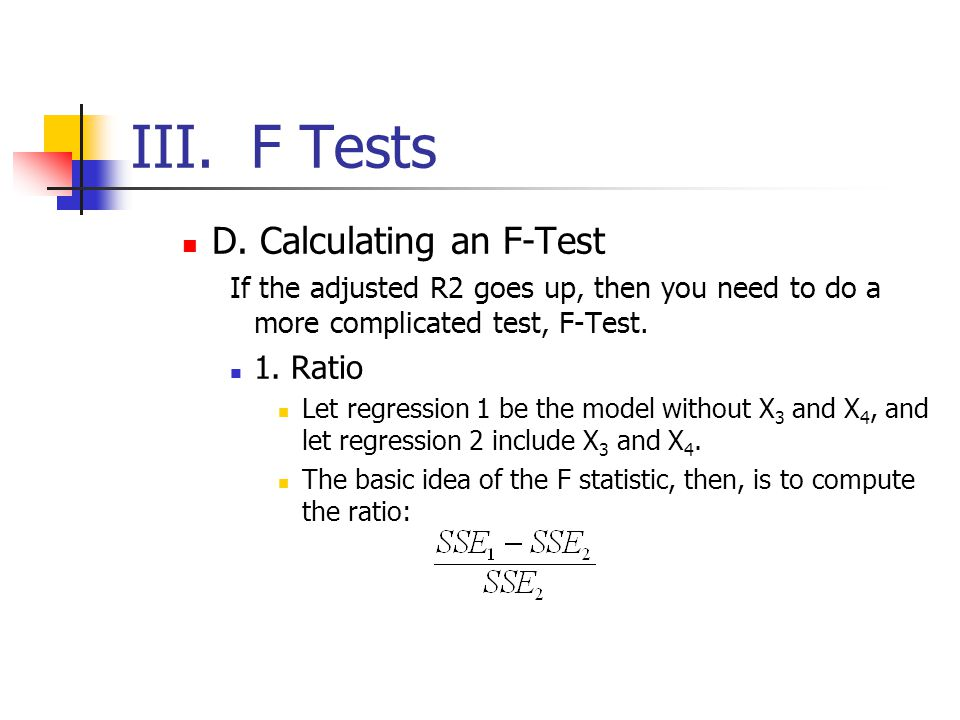 III. F Tests D. Calculating an F-Test 1. Ratio