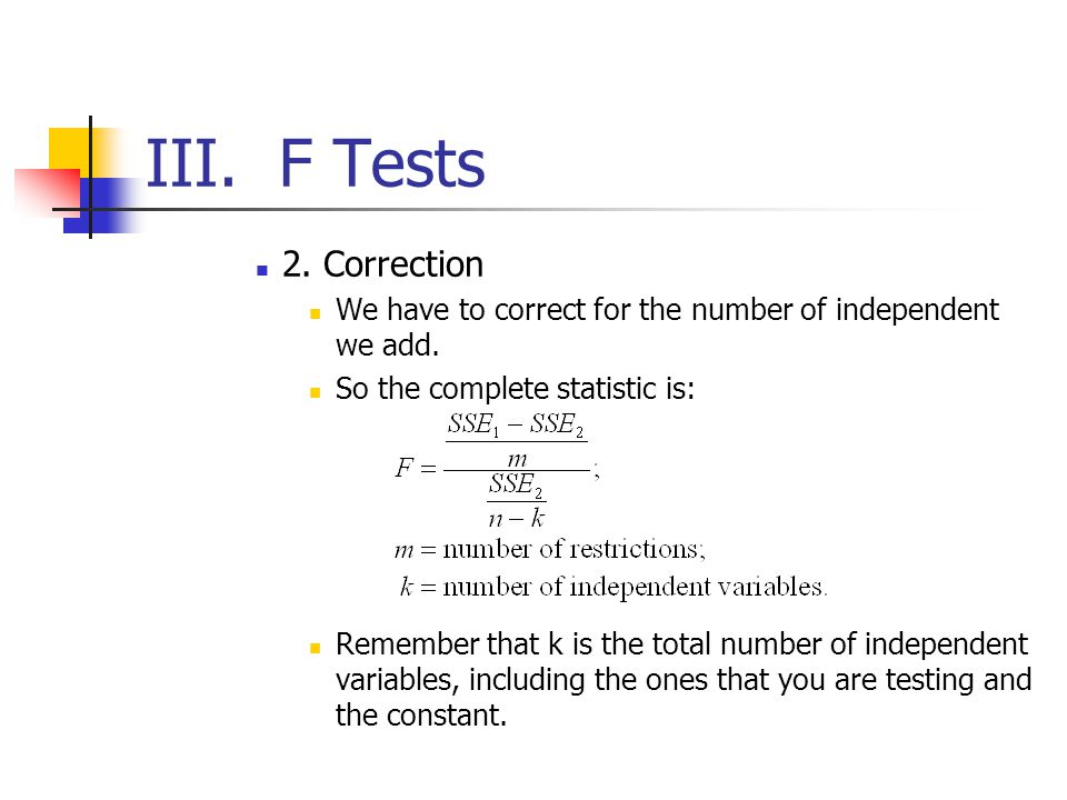 III. F Tests 2. Correction. We have to correct for the number of independent we add. So the complete statistic is:
