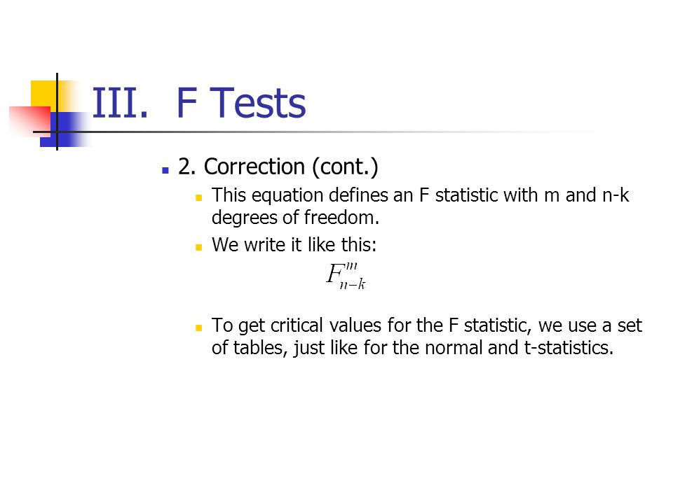 III. F Tests 2. Correction (cont.)