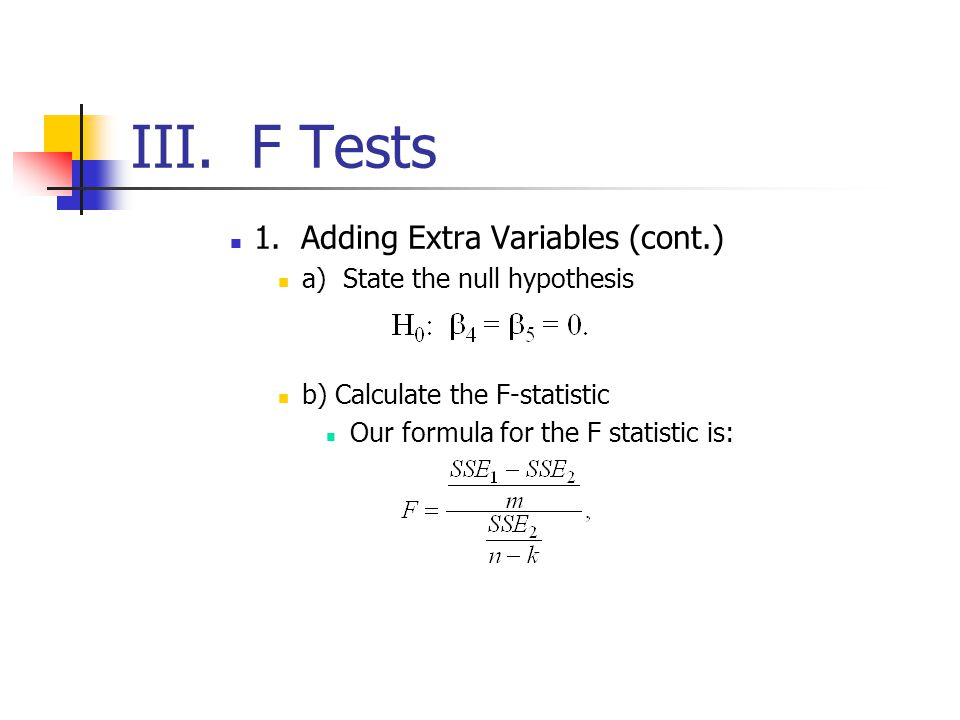 III. F Tests 1. Adding Extra Variables (cont.)
