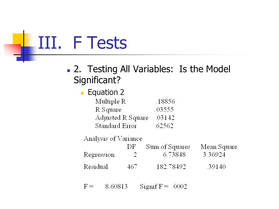 III. F Tests 2. Testing All Variables: Is the Model Significant